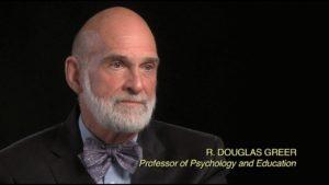 Prof. R.Douglas Greer. Professor of Psychology and Education